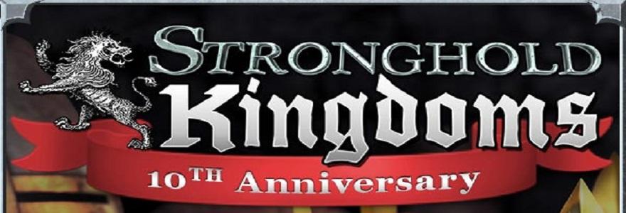 Stronghold Kingdoms Fête Son Dixième Anniversaire